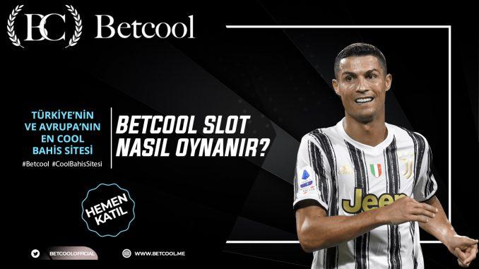 Betcool Slot Nasıl Oynanır